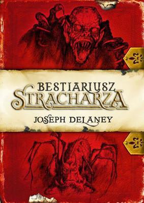 Joseph Delaney - Bestiariusz stracharza. Kroniki Wardstone