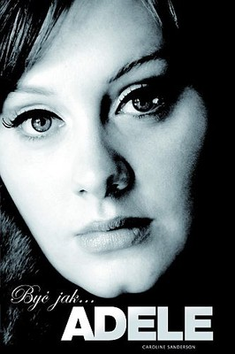 Caroline Sanderson - Być jak... Adele / Caroline Sanderson - Someone like... Adele