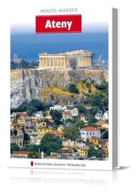 Ateny. Miasta Marzeń - Tom 1