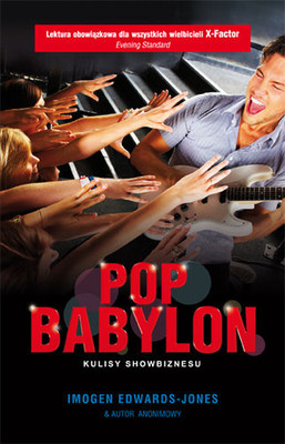 Imogen Edwards-Jones - Pop Babylon. Kulisy showbiznesu
