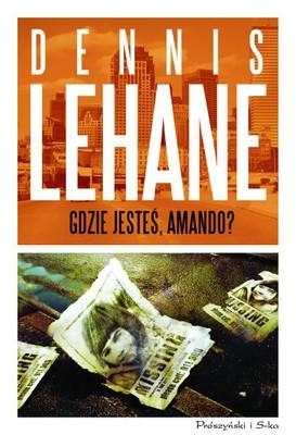 Dennis Lehane - Gdzie jesteś Amando?