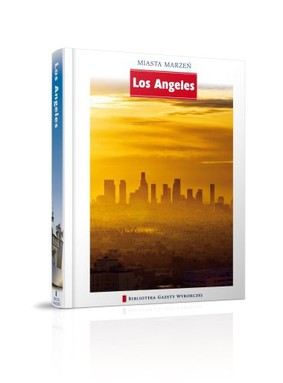 Los Angeles. Miasta Marzeń - Tom 8