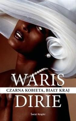 Waris Dirie - Czarna kobieta, biały kraj / Waris Dirie - Schwarze frau, weisses land