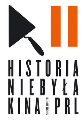 Tadeusz Lubelski - Historia niebyła kina PRL