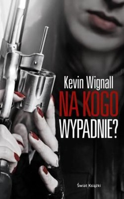 Kevin Wignall - Na kogo wypadnie? / Kevin Wignall - For the Dogs