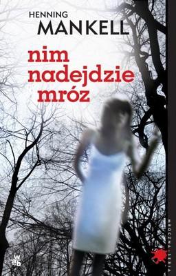Henning Mankell - Nim nadejdzie mróz / Henning Mankell - Innan frosten