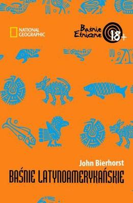 John Bierhorst - Baśnie latynoamerykańskie / John Bierhorst - Latin American Folktales
