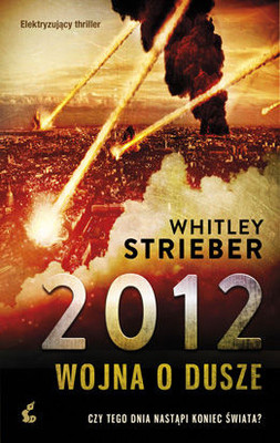 Whitley Strieber - 2012: Wojna o dusze / Whitley Strieber - 2012: War for the Souls