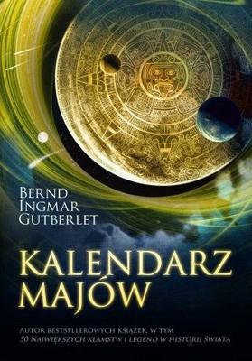 Bernd Ingmar Gutberlet - Kalendarz Majów / Bernd Ingmar Gutberlet - Der Maya-Kalender