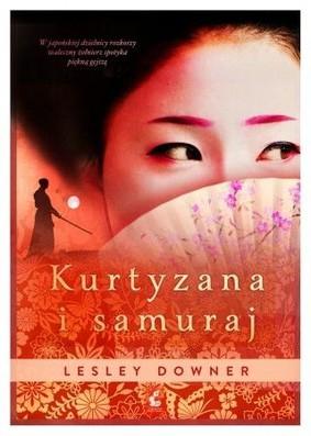 Lesley Downer - Kurtyzana i samuraj / Lesley Downer - The Courtesan and the Smuraj