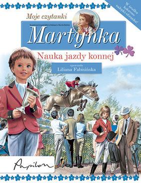 Gilbert Delahaye - Martynka. Nauka jazdy konnej. Moje czytanki