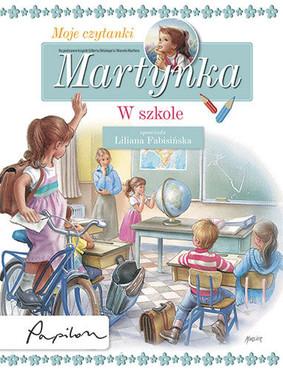 Gilbert Delahaye - Martynka. W szkole. Moje czytanki
