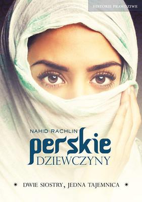 Nahid Rachlin - Perskie dziewczyny / Nahid Rachlin - Persian girls