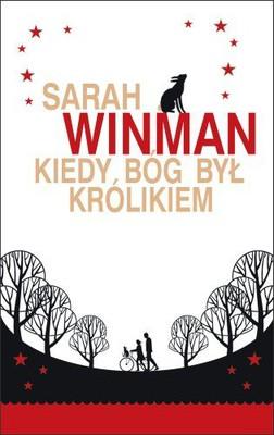 Sarah Winman - Kiedy Bóg był królikiem / Sarah Winman - When God Was A Rabbit