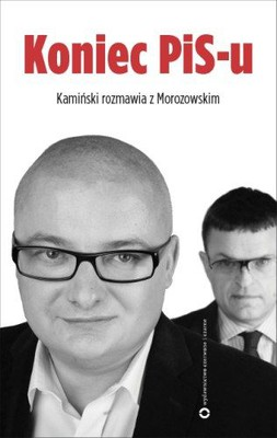 Michał Kamiński, Andrzej Morozowski - Koniec PiS-u