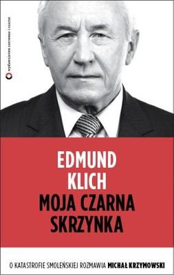 Edmund Klich, Michał Krzymowski - Moja czarna skrzynka. O Katastrofie Smoleńskiej rozmawia Michał Krzymowski