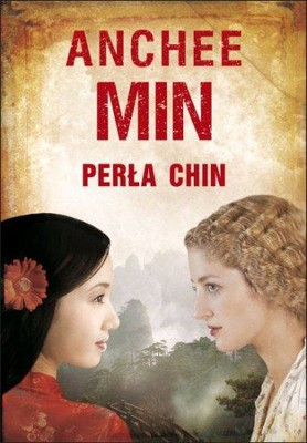 Anchee Min - Perła Chin / Anchee Min - Pearl of China