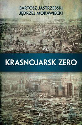 Bartosz Jastrzębski, Jędrzej Morawiecki - Krasnojarsk zero