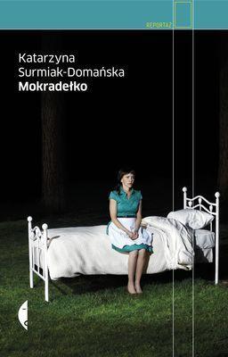 Katarzyna Surmia-Domańska - Mokradełko
