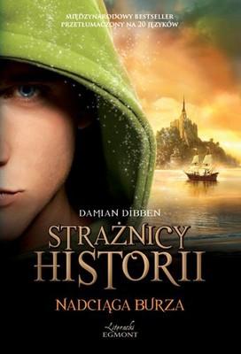 Damian Dibben - Nadciąga burza. Strażnicy historii