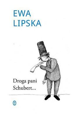Ewa Lipska - Droga pani Schubert...