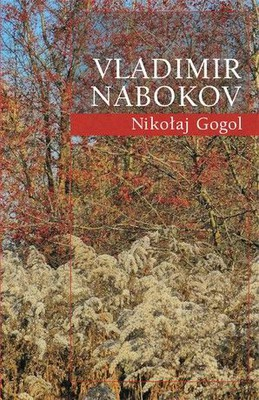 Vladimir Nabokov - Nikołaj Gogol / Vladimir Nabokov - Nikolai Gogol