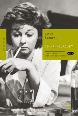 James Schuyler - Co na kolację? / James Schuyler - What's for Dinner?