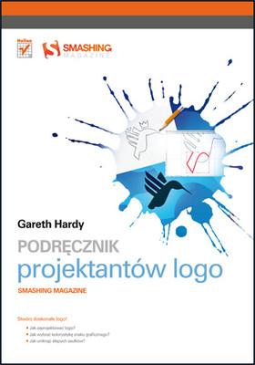 Gareth Hardy - Podręcznik projektantów LOGO. Smashing Magazine / Gareth Hardy - Smashing Logo Design: The Art of Creating Visual Identities