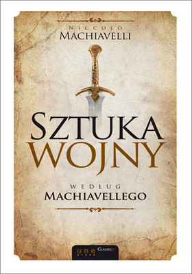 Niccolo Machiavelli - Sztuka wojny według Machiavellego / Niccolo Machiavelli - The Art of War
