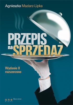 Agnieszka Maziarz-Lipka - Przepis na sprzedaż. Wydanie II rozszerzone