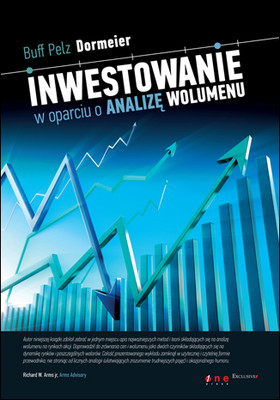 Buff Pelz Dormeier - Inwestowanie w oparciu o analizę wolumenu / Buff Pelz Dormeier - Investing with Volume Analysis: Identify, Follow, and Profit from Trends