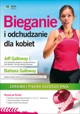 Jeff Galloway, Barbara Galloway - Bieganie i odchudzanie dla kobiet.  Zdrowa i piękna każdego dnia / Jeff Galloway, Barbara Galloway - Running and Fatburning for Women