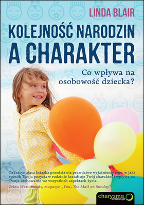 Linda Blair - Kolejność narodzin a charakter. Co kształtuje osobowość dziecka? / Linda Blair - Birth Order: What Your Position in the Family Really Tells You About Your Character