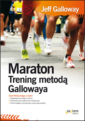 Jeff Galloway - Maraton. Trening metodą Gallowaya / Jeff Galloway - Marathon: You Can Do It!