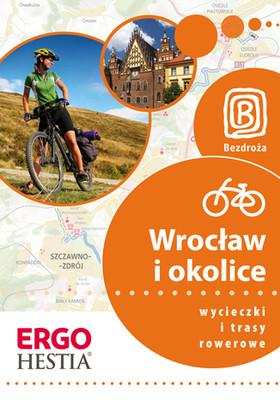 Agnieszka Waligóra, Mateusz Waligóra, Michał Franaszek - Wrocław  i okolice. Wycieczki i trasy rowerowe. Wydanie 1
