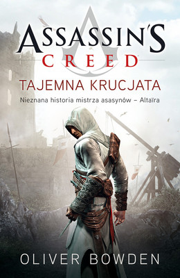 Oliver Bowden - Assassin's Creed: Tajemna krucjata / Oliver Bowden - Assassin's Creed: The Secret Crusade