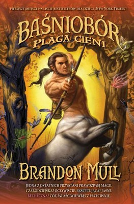 Brandon Mull - Baśniobór. Plaga cieni / Brandon Mull - Fablehaven. Grip of the Shadow Plague