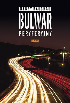 Henry Bauchau - Bulwar peryferyjny / Henry Bauchau - Le Boulevard périphérique