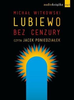 Michał Witkowski - Lubiewo bez cenzury
