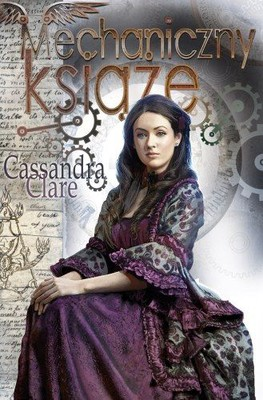 Cassandra Clare - Mechaniczny książę / Cassandra Clare - Clockwork Prince