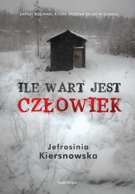 Jefrosinia Kiersnowska - Ile wart jest człowiek