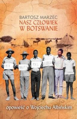 Bartosz Marzec - Nasz człowiek w Botswanie