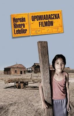 Hernán Rivera Letelier - Opowiadaczka filmów / Hernán Rivera Letelier - La contadora de peliculas