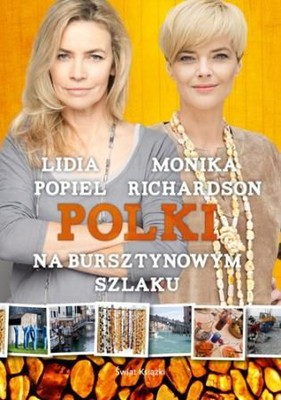 Monika Richardson, Lidia Popiel - Polki na bursztynowym szlaku
