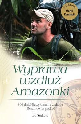 Ed Stafford - Wyprawa wzdłuż Amazonki
