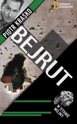 Piotr Kraśko - Bejrut. W stanie wojny