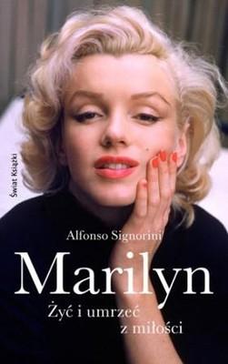 Alfonso Signorini - Marilyn. Żyć i umrzeć z miłości