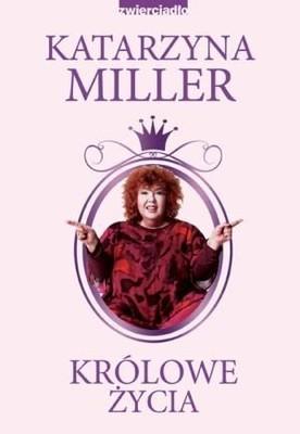 Katarzyna Miller - Królowe życia