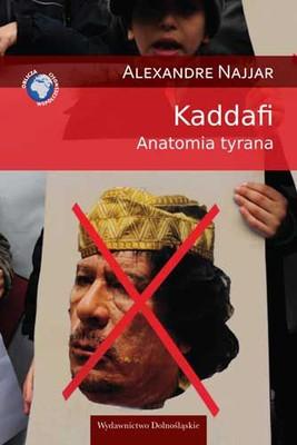 Alexandre Najjar - Kaddafi. Anatomia tyrana