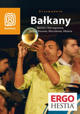 Praca zbiorowa - Bałkany. Bośnia i Hercegowina, Serbia, Kosowo, Macedonia, Albania. Wydanie 4